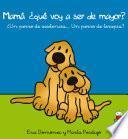 libro Mamá, ¿qué Voy A Ser De Mayor?