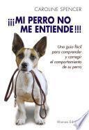 libro ¡¡¡mi Perro No Me Entiende!!!