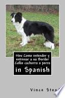 libro New Como Entender Y Entrenar A Su Border Collie Cachorro O Perro