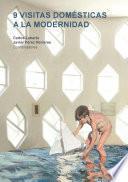 libro 9 Visitas Domésticas A La Modernidad