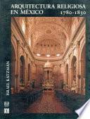 libro Arquitectura Religiosa En México, 1780 1830