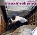 Del Minimalismo Al Maximalismo/do Minimalismo Ao Maximalismo
