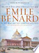 libro El Sueño Inconcluso De Émile Bénard Y Su Palacio Legislativo, Hoy Monumento A La Revolución