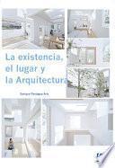 libro La Existencia, El Lugar Y La Arquitectura
