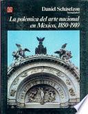libro La Polémica Del Arte Nacional En México