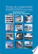 libro Temas De Composición Arquitectónica. 1. Modernidad Y Arquitectura Moderna