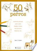 libro 50 Dibujos De Perros