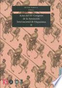 libro Actas Del Xv Congreso De La Asociación Internacional De Hispanistas: Literatura Española Y Novohispana, Siglos Xvi, Xvii Y Xviii. Arte Y Literatura