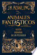 libro Animales Fantásticos Y Dónde Encontrarlos: Guión Original De La Película