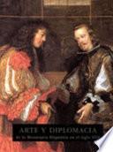 libro Arte Y Diplomacia De La Monarquía Hispánica En El Siglo Xvii