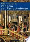 libro Arte Y Vida En La Venecia Del Renacimiento