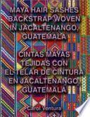 libro Cintas Mayas Tejidas Con El Telar De Cintura En Jacaltenango, Guatemala