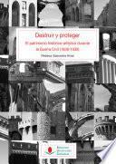 libro Destruir Y Proteger. El Patrimonio Histórico Artístico Durante La Guerra Civil (1936 1939)