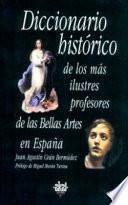 libro Diccionario Histórico De Los Más Ilustres Profesores De Las Bellas Artes En España