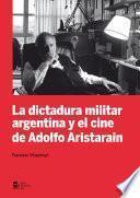 libro Dictadura Militar Argentina Y El Cine De Adolfo Aristarain, La (ebook)