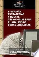 libro E Español. Estrategias Y Nuevas Tecnologías Para El Análisis De Obras Literarias