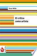 libro El Crítico Como Artista (low Cost). Edición Limitada