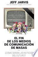 libro El Fin De Los Medios De Comunicación De Masas