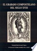 libro El Grabado Compostelano Del Siglo Xviii