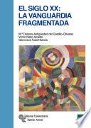 libro El Siglo Xx: La Vanguardia Fragmentada