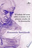 libro El Trabajo Del Actor Sobre Sí Mismo En El Proceso Creador De La Encarnación