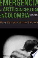 libro Emergencia Del Arte Conceptual En Colombia (1968 1982)
