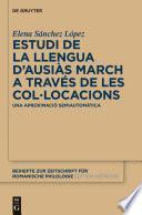 libro Estudi De La Llengua D'ausiàs March A Través De Les Col•locacions