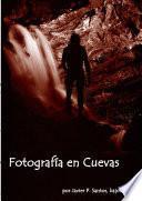 libro Fotografía En Cuevas