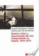 libro Historia Crítica Y Documentada Del Cine Independiente En España, 1955 1975