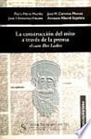 libro La Construcción Del Mito A Través De La Prensa