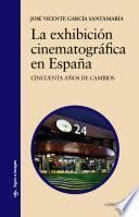 libro La Exhibición Cinematográfica En España
