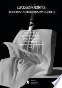libro La Formación Artística: Creadores Historiadores Espectadores