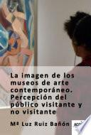 libro La Imagen De Los Museos De Arte Contemporáneo.