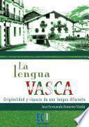 libro La Lengua Vasca: Originalidad Y Riqueza De Una Lengua Diferente