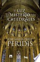 libro La Luz Y El Misterio De Las Catedrales