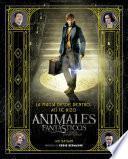 libro La Magia Desde Dentro: Así Se Hizo Animales Fantásticos Y Dónde Encontrarlos