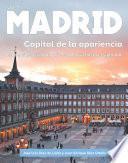 libro Madrid, Capital De La Apariencia