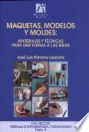 libro Maquetas, Modelos Y Moldes