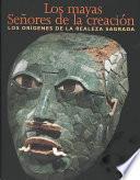 libro Mayas, Señores De La Creación