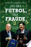 libro No Era Fútbol, Era Fraude