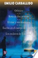 libro Orinoco / Rosa De Dos Aromas / El Mar Y Sus Misterios / Escrito En El Cuerpo De La Noche / Los Esclavos De Estambul