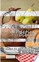 libro Práctica Dibujo   Libro De Ejercicios 17: Bodegón