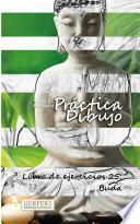 libro Práctica Dibujo   Libro De Ejercicios 25: Buda