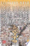 libro Seis Siglos De La Ciudad De México