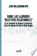 libro Sobre Los Llamados ``adjetivos Relacionales´´