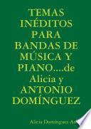 libro Temas InÉditos Para Bandas De MÚsica Y Piano....de Alicia Y Antonio DomÍnguez