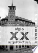 libro Zaragoza. Arquitectura. Siglo Xx. Tipologías