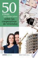 libro 50 Cosas Que Debes Saber Sobre Las Cooperativas De Viviendas