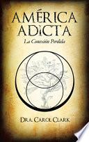 libro AmÉrica Adicta