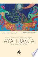 libro Ayahuasca De La Selva Su Espíritu